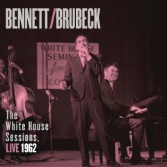 Bennett & Brubeck: The White House Sessions, Live 1962 - Tony Bennett, Dave Brubeck