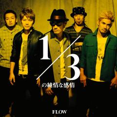 1/3 No Jyunjyou Na Kanjyou - FLOW