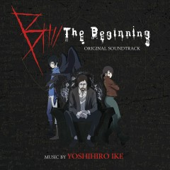B: The Beginning (Original Series Soundtrack) - Yoshihiro Ike