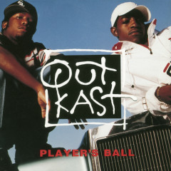 Player's Ball - Outkast