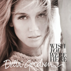 Wish You Were Here - EP - Delta Goodrem