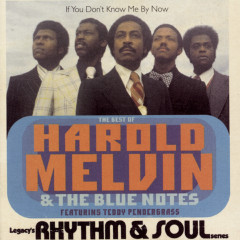 The Best Of Harold Melvin & The Blue Notes: If You Don't Know Me By Now  (Featuring Teddy  Pendergrass) - Harold Melvin & The Blue Notes, Teddy Pendergrass