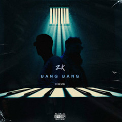 Bang Bang (Single) - ZK