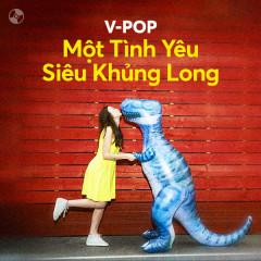 Một Tình Yêu Siêu Khủng Long - AMEE, Suni Hạ Linh, Hồng Thanh, Như Hexi