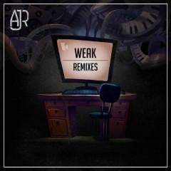 Weak (Remixes) - AJR