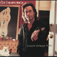 Onward Through It All - Jim Lauderdale