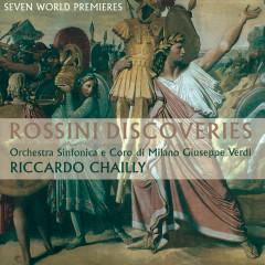 Rossini Discoveries - Coro Di Milano Giuseppe Verdi, Orchestra Sinfonica di Milano Giuseppe Verdi, Riccardo Chailly