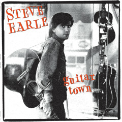 Guitar Town (30th Anniversary Deluxe Edition) - Steve Earle