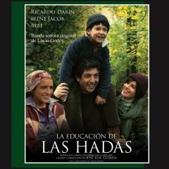 La Educacíon De Las Hadas: Música De La Película De José Lúis Cuerda - Various Artists