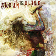 Anouk Is Alive - Anouk