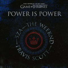 Power is Power - SZA, The Weeknd, Travis Scott