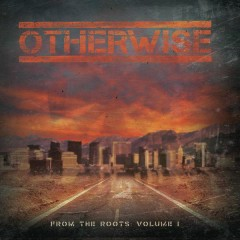From The Roots: Vol. 1 - Otherwise