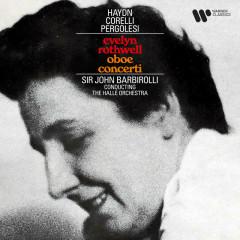 Haydn, Corelli & Pergolesi: Oboe Concerti - Evelyn Rothwell, Hallé Orchestra, Sir John Barbirolli