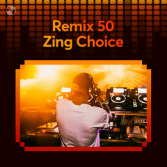 Remix 50: Zing Choice - Various Artists