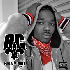 For A Minute (feat. T.I.) - B.G., T.I.