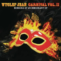 CARNIVAL VOL. II...Memoirs of an Immigrant - EP - Wyclef Jean