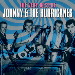 The Very Best of Johnny & The Hurricanes - Johnny, The Hurricanes