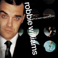 I've Been Expecting You - Robbie Williams