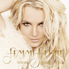 Femme Fatale (Deluxe Version) - Britney Spears