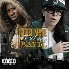 BAYTL - Gucci Mane, V-Nasty