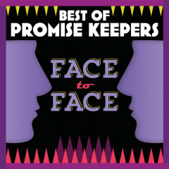 Best Of Promise Keepers: Face To Face - Maranatha! Promise Band