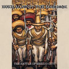 The Battle Of Mexico City (Live) - RATM/Rage