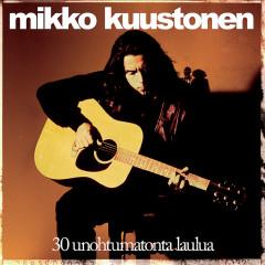 30 Unohtumatonta Laulua - Mikko Kuustonen