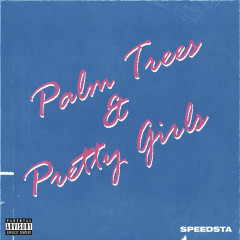 Palm Trees & Pretty Girls - DJ Speedsta
