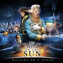 Walking On A Dream (10th Anniversary Edition) - Empire Of The Sun