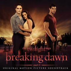 The Twilight Saga: Breaking Dawn - Part 1 (Original Motion Picture Soundtrack) - Various Artists