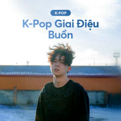 K-Pop Giai Điệu Buồn - Various Artists