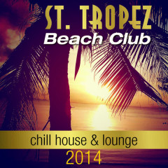 St. Tropez Beach Club (Chill House & Lounge) 2014 - Various Artists