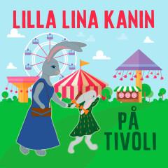 Lilla Lina Kanin på tivoli - Katarina Ewerlöf