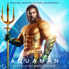 Aquaman OST - Rupert Gregson-Williams
