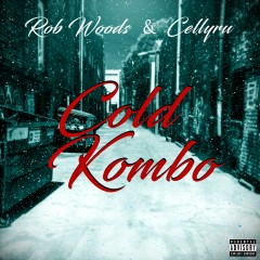 Cold Kombo - Rob Woods, Celly Ru