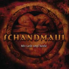 Mit Leib & Seele - Schandmaul
