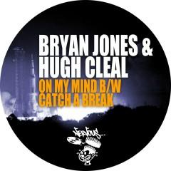 On My Mind b/w Catch A Break - Bryan Jones, Hugh Cleal