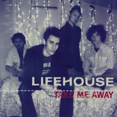 Take Me Away (Remixes) - Lifehouse