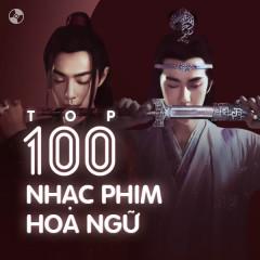 Top 100 Nhạc Phim Hoa Ngữ Hay Nhất