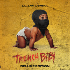 Trench Baby (Deluxe Edition) - Lil Zay Osama