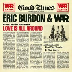 Love Is All Around - Eric Burdon, War