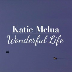 Wonderful Life - Katie Melua