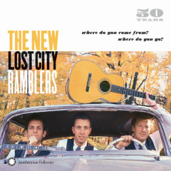 50 Years: Where Do You Come From? Where Do You Go? - The New Lost City Ramblers