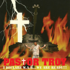 I Declare War...We Are Ready!!! - Pastor Troy