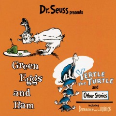 Dr. Seuss Presents Green Eggs & Ham, Yertle The Turtle & Other Stories - Dr. Seuss