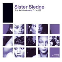 Definitive Groove: Sister Sledge - Sister Sledge