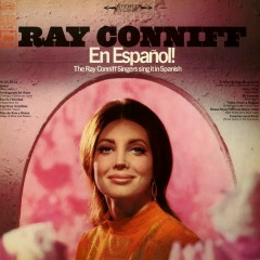 En Espanõl! The Ray Conniff Singers Sing It In Spanish