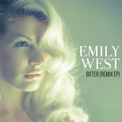 Bitter (Remix EP) - Emily West