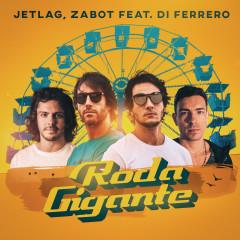 Roda Gigante - Jetlag Music, Zabot, Di Ferrero