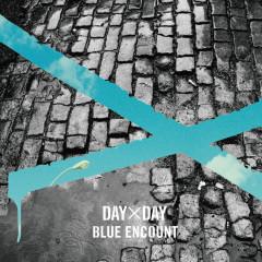Day x Day - BLUE ENCOUNT